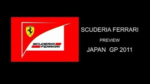 Scuderia Ferrari 2011 - Japan GP Preview