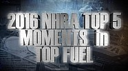 Top 5 Top Fuel moments of 2016