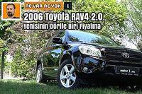 2006 Toyota RAV4 2.0 | Ne Var Ne Yok?