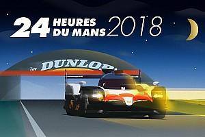 24 heures du Mans Preview Votre guide complet pour vivre les 24 Heures du Mans 2018