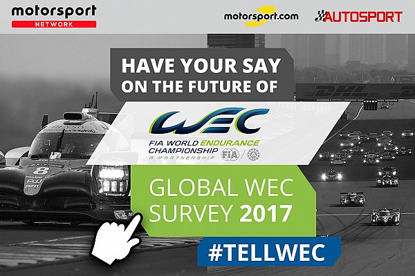 WEC Special feature Click here to complete the FIA WEC Global Fan Survey