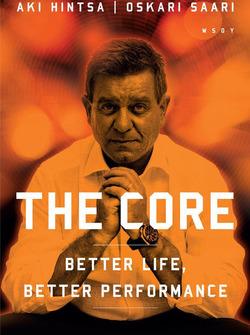 Aki Hintsa and Oskari Saari: The Core – Better Life, Better Performance book cover