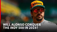 Why the Indy 500 will be tougher for Alonso in 2019