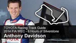 TOYOTA Racing Track Guide - Anthony Davidson, FIA WEC Silverstone 2014