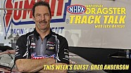 National Dragster Track Talk with guest Greg Anderson