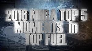 Top 5 Top Fuel moments of 2016
