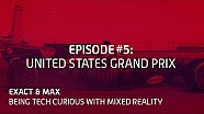 Exact & Max: Being tech curious with mixed reality. Episode 5: United States GP