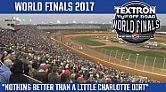 "Textron off road world finals 2017 | ""Nothing better than a little Charlotte Dirt"""