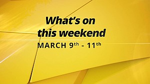 What's On This Weekend 3/9
