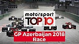 Top 10 Highlights Race | GP Azerbaijan 2018